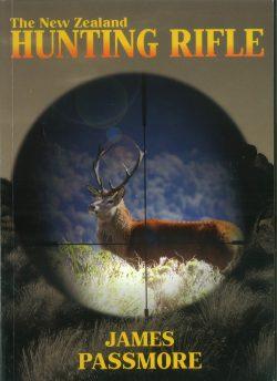 The New Zealand Hunting Rifle - James Passmore