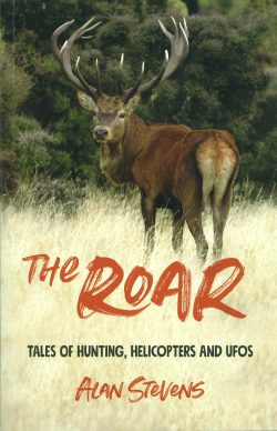 The Roar - Tales of Hunting Helicopters and UFO's - Alan Stevens